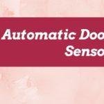 เซ็นเซอร์ประตูอัตโนมัติ สำหรับเปิดปิด และ เซ็นเซอร์กันหนีบ