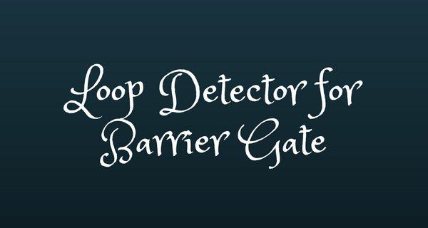 Loop Detector สายลูป การติดตั้งลูป ลูป ดีเทคเตอร์
